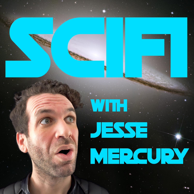 SciFi with Jesse Mercury